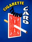 Cigarette Through Card